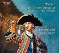 トランペット&ホルン協奏曲集 ジャン=フランソワ・マドゥフ、ピエール・イヴ・マドゥフ、シギスヴァルト・クイケン&ラ・プティット・バンド