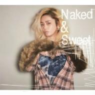Naked & Sweet 【通常盤】(Blu-spec CD2)