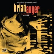 Back To The Beginning ...Again: The Brian Auger Vinyl Anthology Vol 2