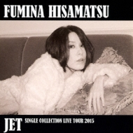 JET -SINGLE COLLECTION LIVE TOUR 2015-