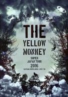 THE YELLOW MONKEY SUPER JAPAN TOUR 2016 -SAITAMA SUPER ARENA 2016.7.10-(Blu-ray)