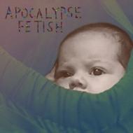 Apocalypse Fetish (Clear Vinyl)