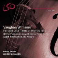 ヴォーン・ウィリアムズ:タリス幻想曲、エルガー:序奏とアレグロ、ブリテン:ブリッジ変奏曲 ロマン・シモヴィチ&LSO弦楽アンサンブル