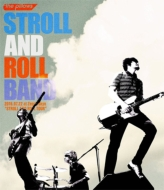 "STROLL AND ROLL BAND 2016.07.22 at Zepp Tokyo ""STROLL AND ROLL TOUR"