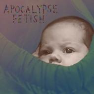 Apocalypse Fetish (Colour Vinyl)(10 Inch)