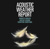 Acoustic Weather Report (Hybrid SACD)