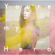 You're my Hero / FIGHTER 【初回生産限定盤】