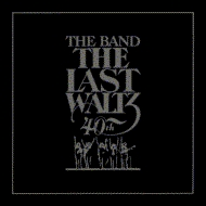 Last Waltz: 40th Anniversary Edition (2CD)