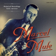 Marcel Mule: Historical Recordings-solo Version
