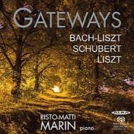 『ゲートウェイ〜バッハ:幻想曲とフーガ(リスト編)、リスト:ピアノ・ソナタ、シューベルト: 4つの即興曲』 リスト=マッティ・マリン