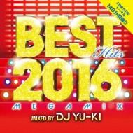 Best Hits 2016 Megamix Mixed By Dj Yu-ki