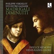 Madrigali Diminuiti: Dadre / Doulce Memoire +ganassi