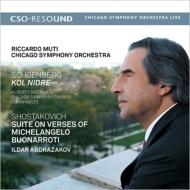 ショスタコーヴィチ:ミケランジェロ組曲、シェーンベルク:コル・ニドライ リッカルド・ムーティ&シカゴ交響楽団、イルダール・アブドラザコフ