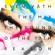 Sven Vath In The Mix: The Sound Of The 17th Season