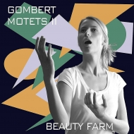 Motets 2: Beauty Farm