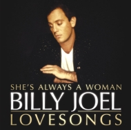 Billy Joel: She's Always A Woman: The Love Songs