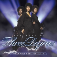 Best Of The Three Degrees: When Will I See You Again