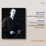 ベートーヴェン:ヴァイオリン協奏曲、モーツァルト:ヴァイオリン協奏曲第4番 ジャック・ティボー、テザルツェンス&ローザンヌ室内管、ベイヌム&コンセルトヘボウ管
