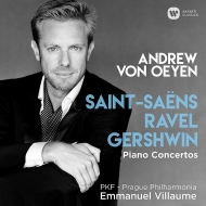 Saint-Saens, Ravel, Gershwin Piano Concertos : Andrew von Oeyen(P)Emmanuel Villaume / Prague Philharmonia