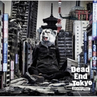 Dead End In Tokyo 【初回限定盤】(+DVD)