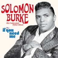 Solomon Burke / If You Need Me