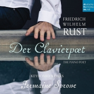 『ピアノの詩人〜ルスト作品集』 イェルマイネ・シュプロッセ(クラヴィコード、フォルテピアノ)