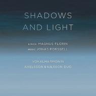 『影と光』 フレードリク・マルムベリ&ヴォーカルハルモニン、アクセルソン&ニルソン・デュオ