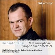 Sinfonia Domestica, Metamorphosen : Francois-Xavier Roth / SWR Symphony Orchestra
