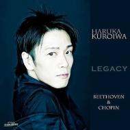 『Legacy〜ベートーヴェン:ピアノ・ソナタ第23番『熱情』、エリーゼのために、ショパン:幻想即興曲、子犬のワルツ、英雄ポロネーズ、夜想曲第2番』 黒岩 悠