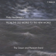 『From The Old World to The New World』 フィリップ・ヘンダーソン&グリーン&プレザント・バンド