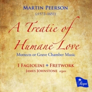 A Treatie Of Humane Love-mottects Or Grave Chamber Musique: I Fagiolini Fretwork