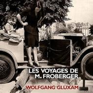 『フローベルガー氏の旅〜鍵盤楽器のための作品集』 ヴォルフガング・グリュクサム(チェンバロ、オルガン)