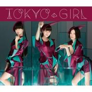 TOKYO GIRL 【初回限定盤】 (CD+DVD)