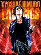 KYOSUKE HIMURO LAST GIGS 【通常盤】 (Blu-ray)