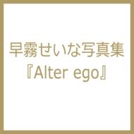 Alter ego 早霧せいな写真集 タカラヅカmook