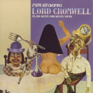 Lord Cromwell Plays Suite For Seven Vices クロムウェル卿の奏する7つの大罪の為の組曲: