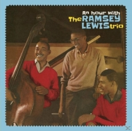 Hour With The Ramsey Lewis Trio