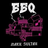 Bbq -Mark Sultan