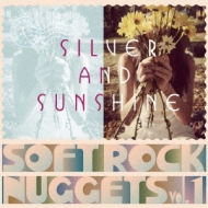 Silver And Sunshine: Soft Rock Nuggets Vol.1
