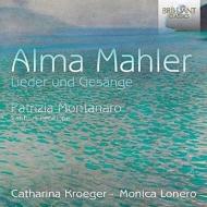 アルマ・マーラー:歌曲集、パトリツィア・モンタナーロ:ペネロペの歌 カタリーナ・クレーガー、モニカ・ロネロ