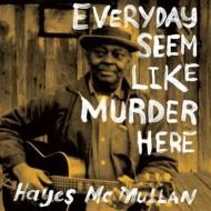 Everyday Seem Like Murder Here