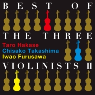BEST OF THE THREE VIOLINISTS II