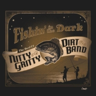 Fishin In The Dark: Best Of Nitty Gritty Dirt Band