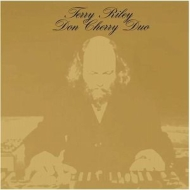 Unreleased Sessions Vol.1 : Terry Riley -Don Cherry Duo
