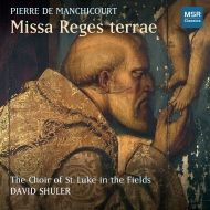 Missa Reges Terrae: D.shuler / St.Luke In The Fields Cho