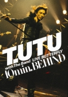 T.UTU with The Band LIVE BUTTERFLY 10min.BEHIND
