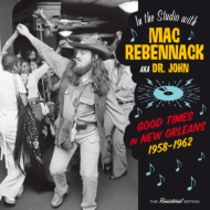 In The Studio With Mac Rebennack (Aka Dr John): Good Times In New Orleans 1958-1962
