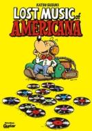 ロスト・ミュージック・オブ・アメリカーナ アメリカ音楽伝説の巨人たち CD付