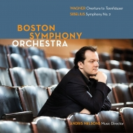 Sibelius Symphony No.2, Wagner Tannhauser Overture : Andris Nelsons / Boston Symphony Orchestra