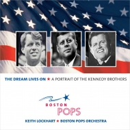 Dream Lives On-a Portrait Of The Kennedy Brothers: Lockhart / Boston Pops O